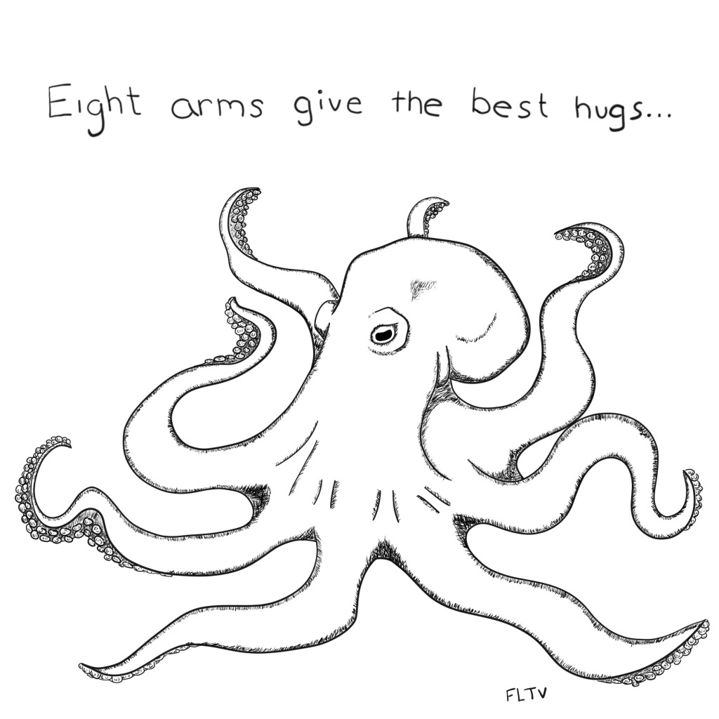 "An octopus with the phrase, ""Eight arms give the best hugs..."" above it."